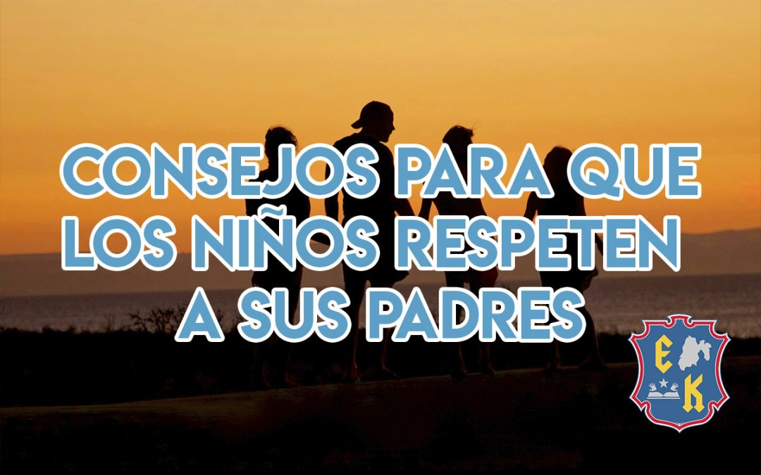 Consejos para que los niños respeten a sus padres