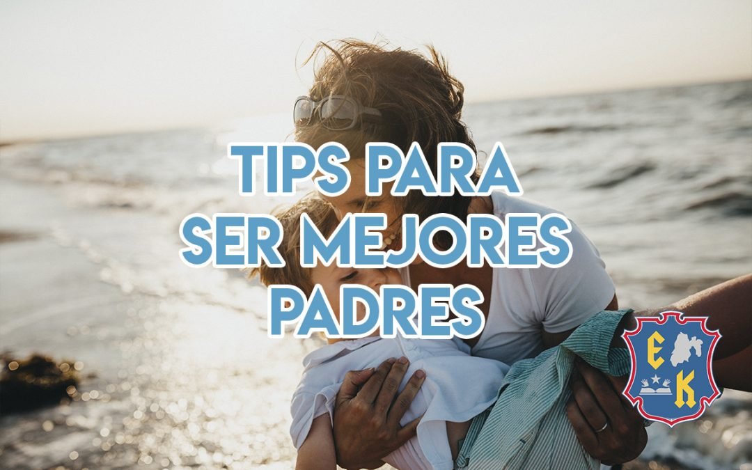 Tips para ser un mejor padre