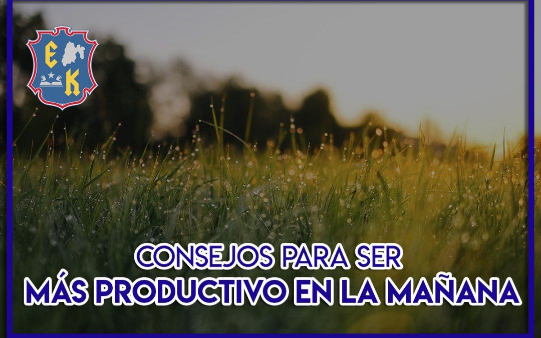 Consejos para ser más productivo en la mañana